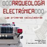 Exposición 'Arqueología electrónica: Las primeras calculadoras'